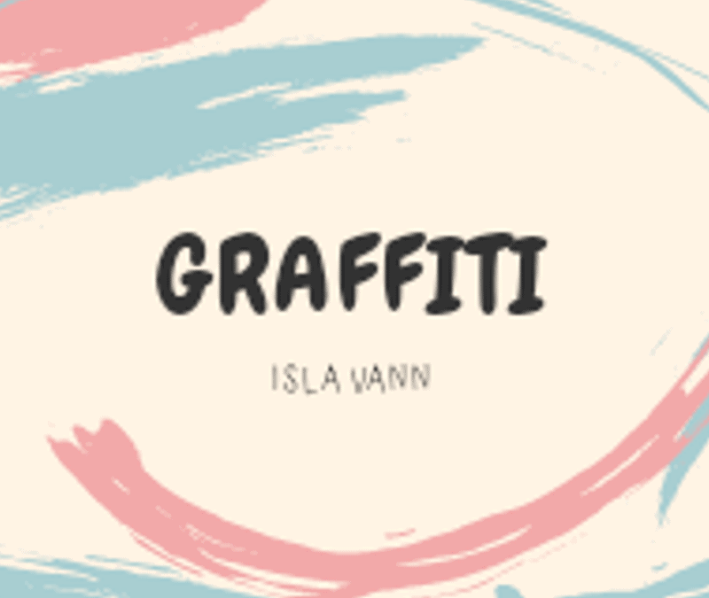 Graffiti by Isla Vann