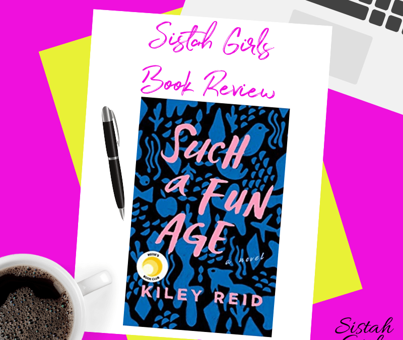 Book Review: Such a Fun Age by Kiley Reid [Spoiler Free]