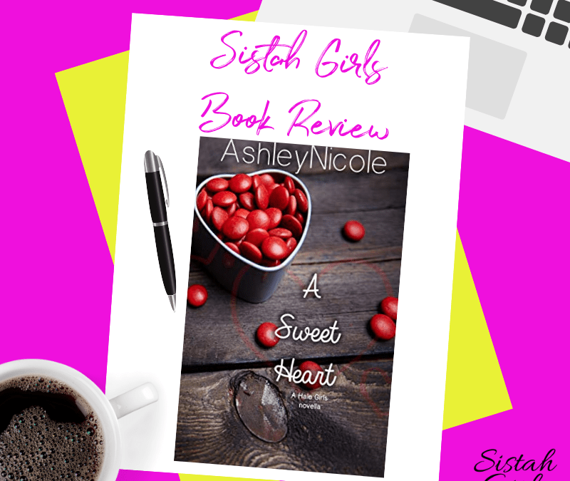 Book Review: A Sweet Heart: A Hale Girls novella (The Hale Girls Book 1) by Ashley Nicole