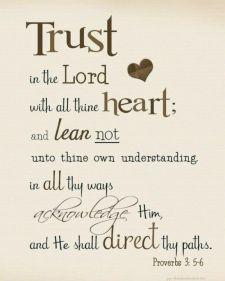 Proverbs 3: 5-6