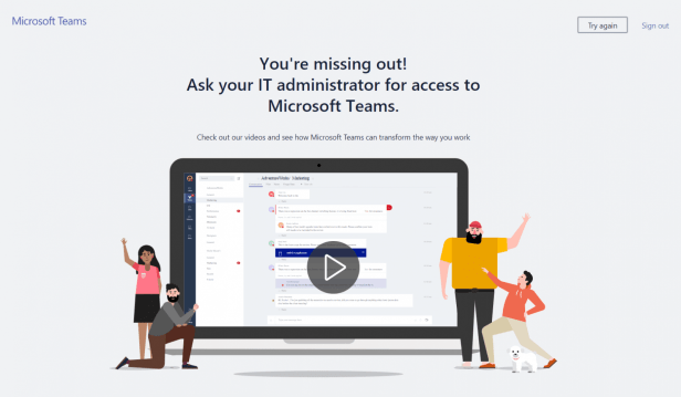 You're missing out! Ask your IT administrator for access to Microsoft Teams 1