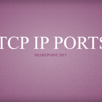 TCP IP Ports of SharePoint 2013