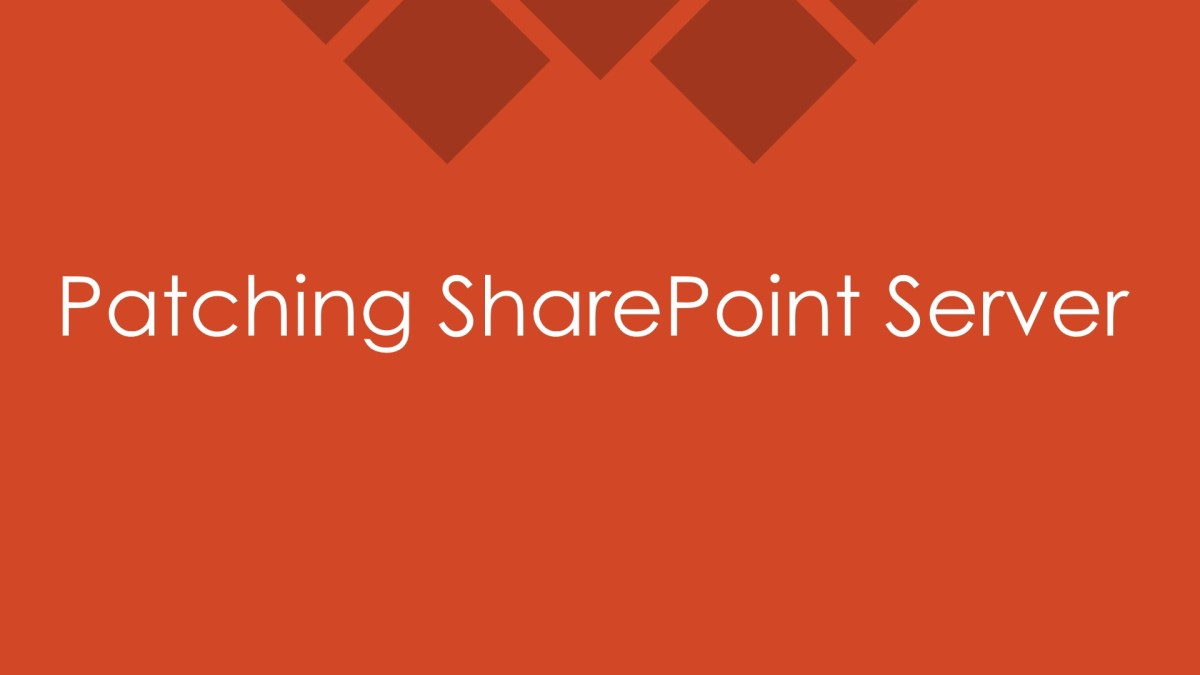 Patching SharePoint Server 2013 step by step