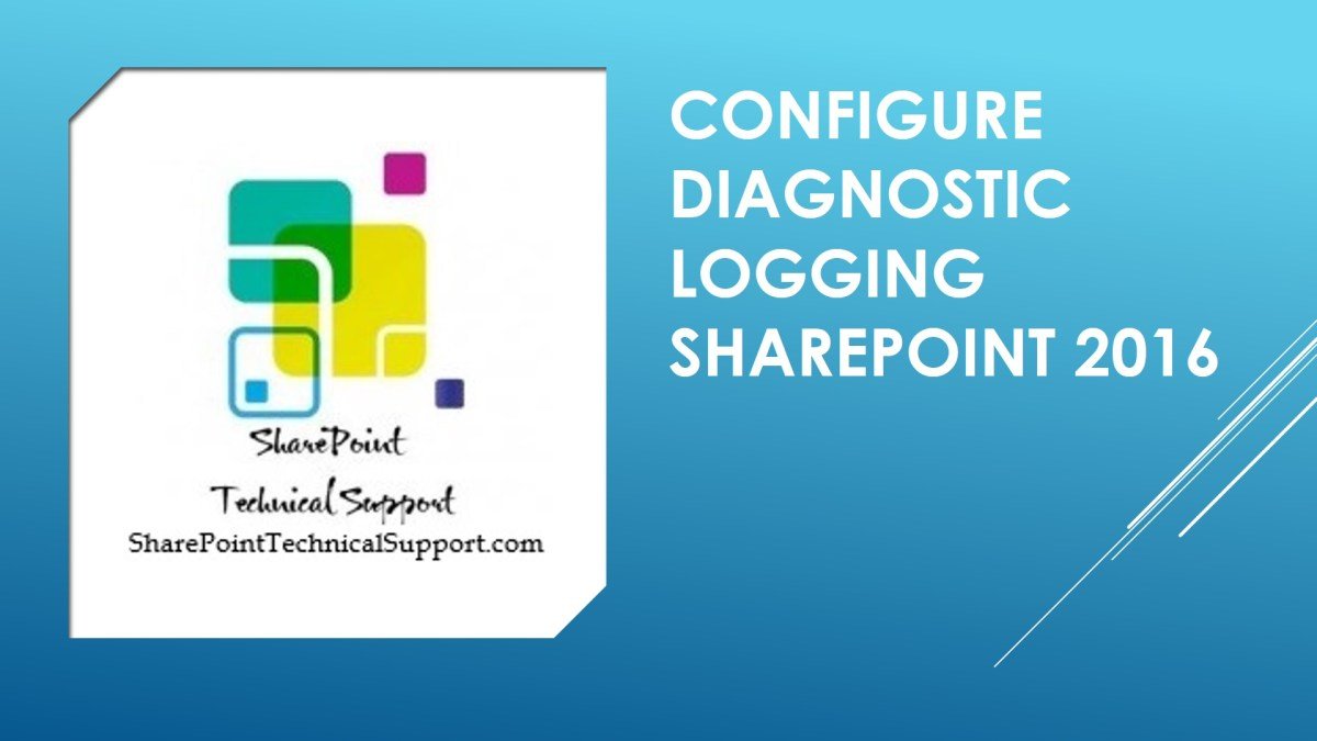 Configure diagnostic logging SharePoint 2016