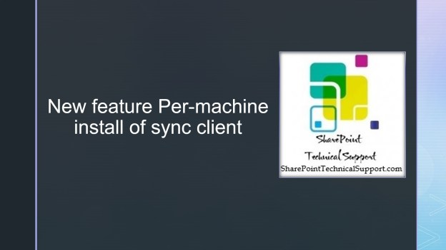 New feature Per-machine install of sync client
