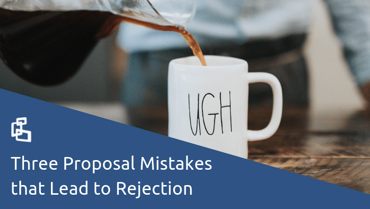 3 Proposal Mistakes that Lead to Rejection