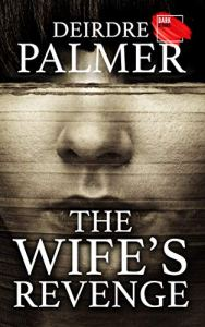 The Wife's Revenge by Deirdre Palmer
