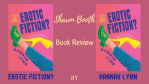 Erotic Fiction? by Hannah Lynn