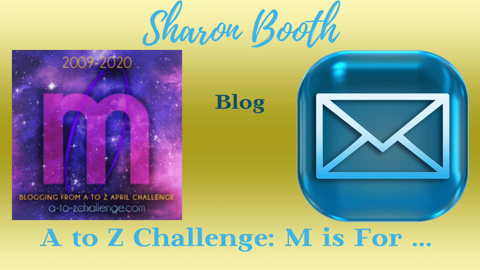 #AtoZChallenge M is For …