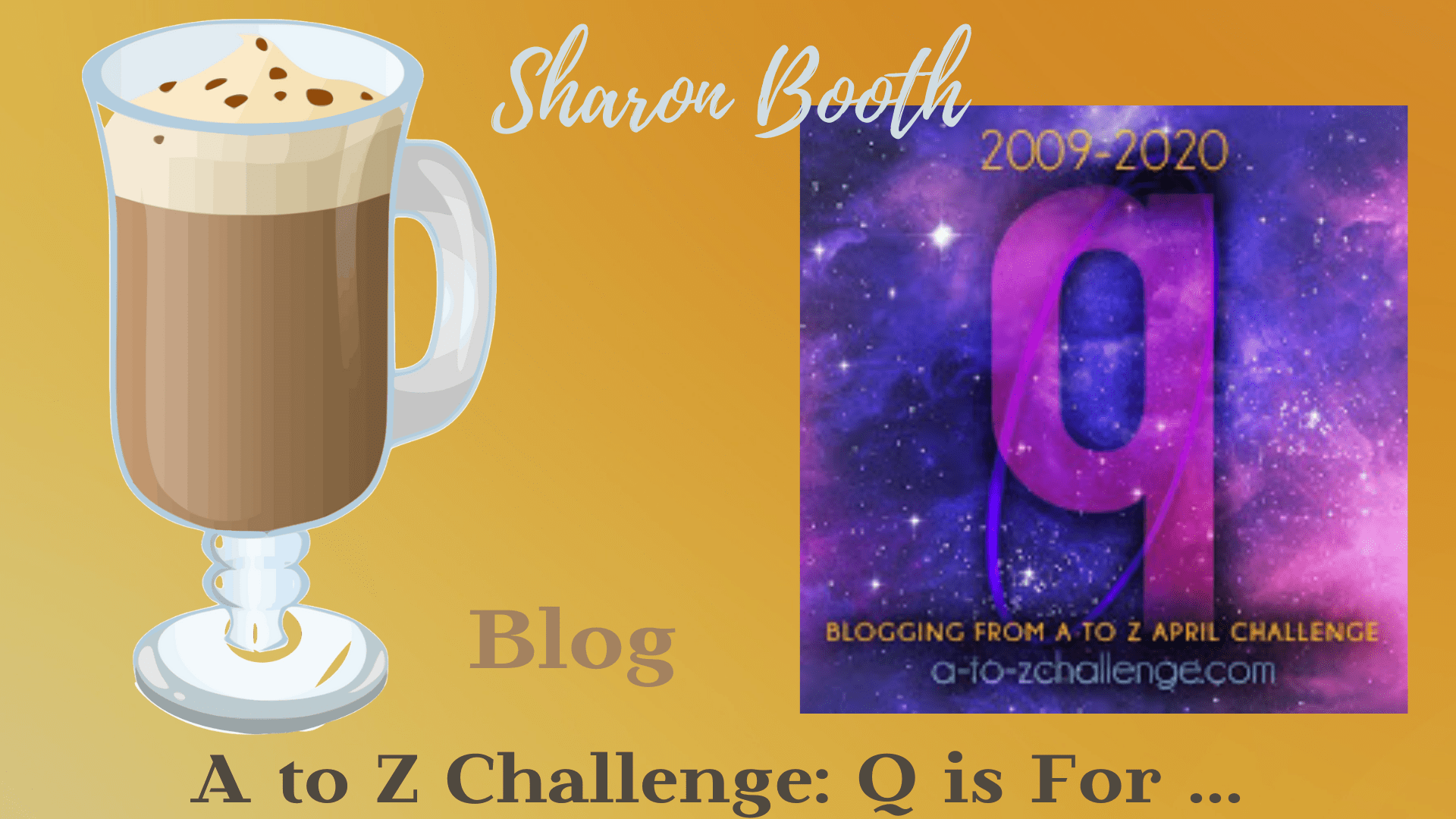 #AtoZChallenge Q is For …