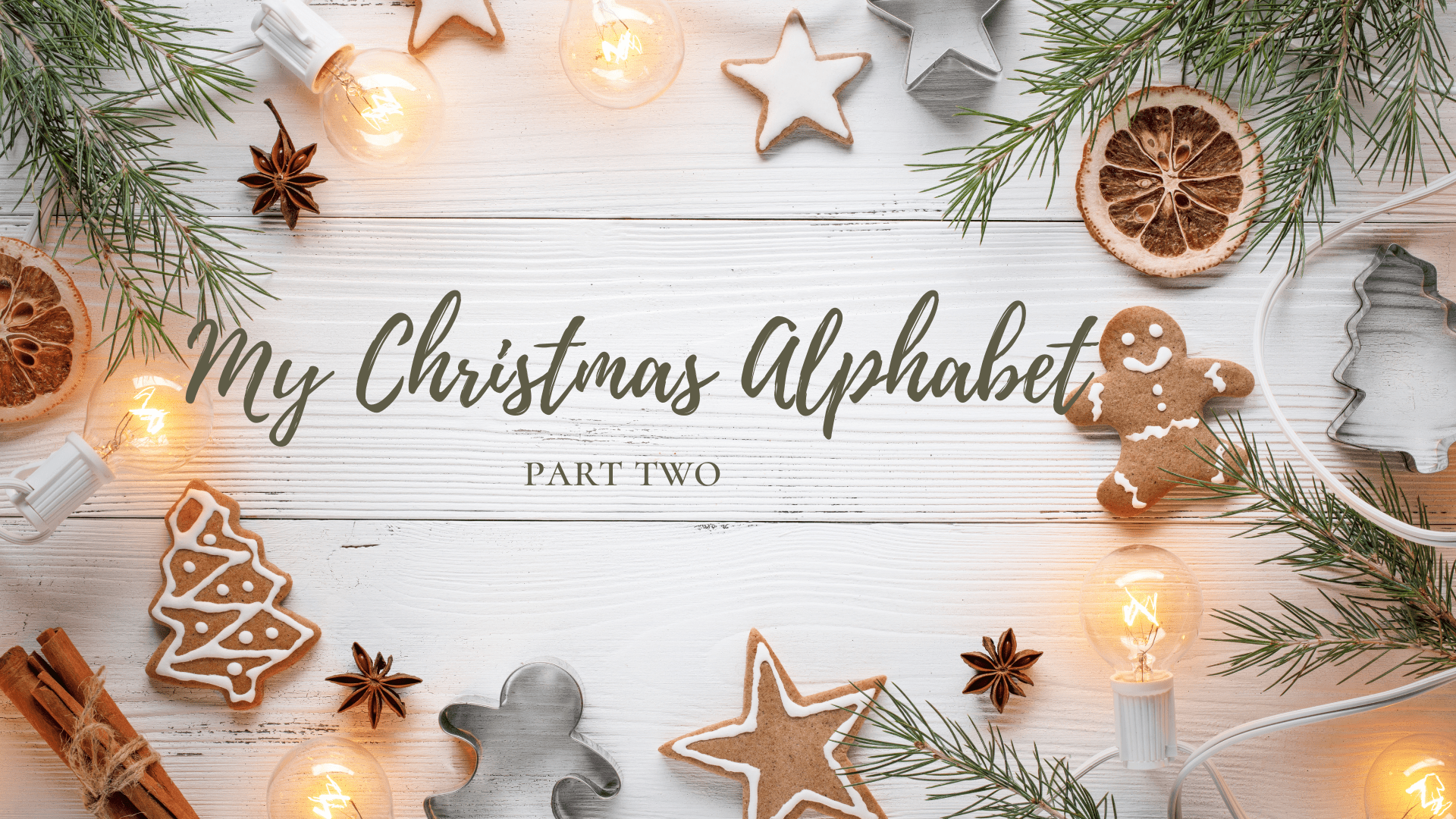 My Christmas Alphabet ~ Part Two