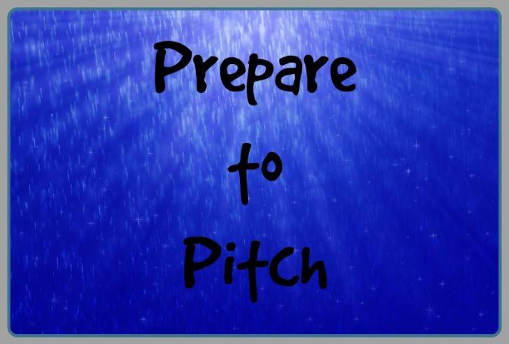 Prepare to Pitch