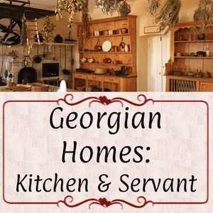 Georgian Era Kitchen Room(s). Yes, more than just one room!