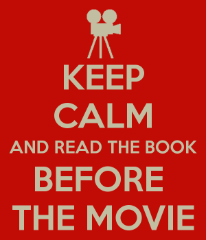 keep-calm-and-read-the-book-before-the-movie-3