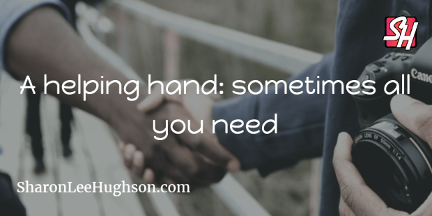 Day 291: Everyone needs a hand up at some time or another.  Remember to pay the kindness forward.
