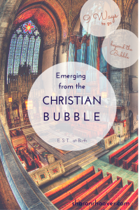 Emerge from the Christian bubble