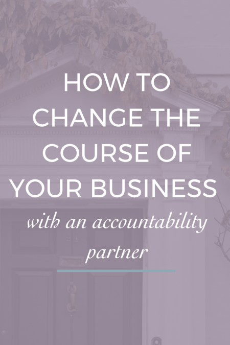 How To Change The Course Of Your Business with an Accountability Partner