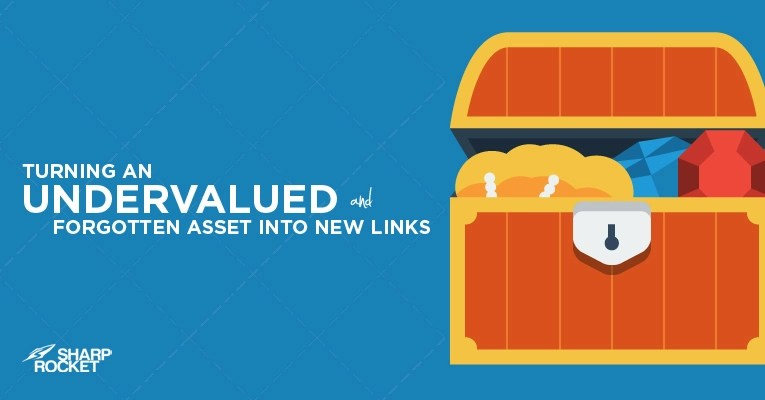 How to Turn Undervalued And Forgotten Assets Into New Links