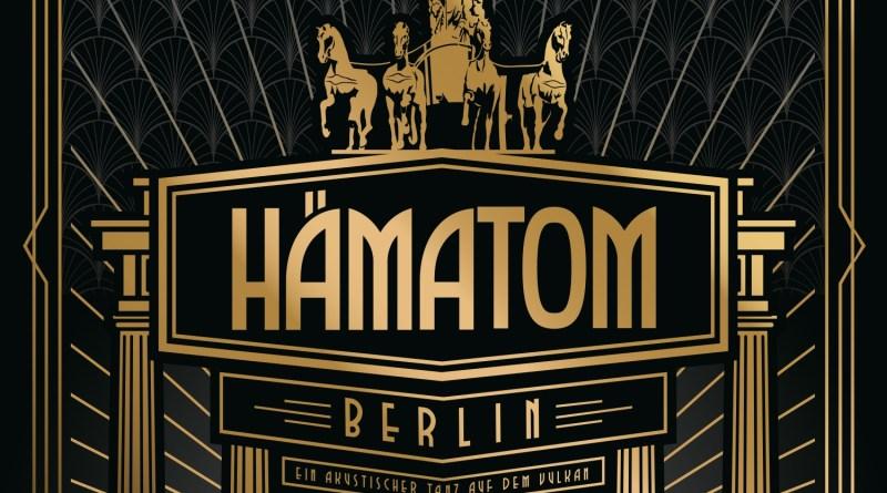 Review: HÄMATOM – BERLIN – ein akustischer Tanz auf dem Vulkan und ein akustisches Wunder