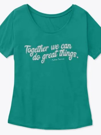 Together We Can Do Great Things – T-Shirt