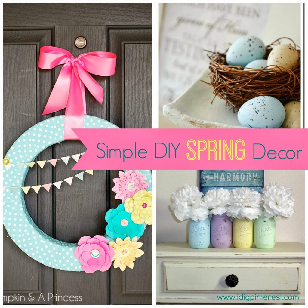 Best Simple Diy Spring Decor Ideas I Dig Pinterest This Month