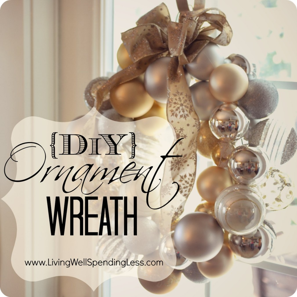 Best Diy Ornament Wreath Living Well Spending Less® This Month