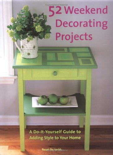 Best 52 Weekend Decorating Projects A Do It Yourself Guide To This Month
