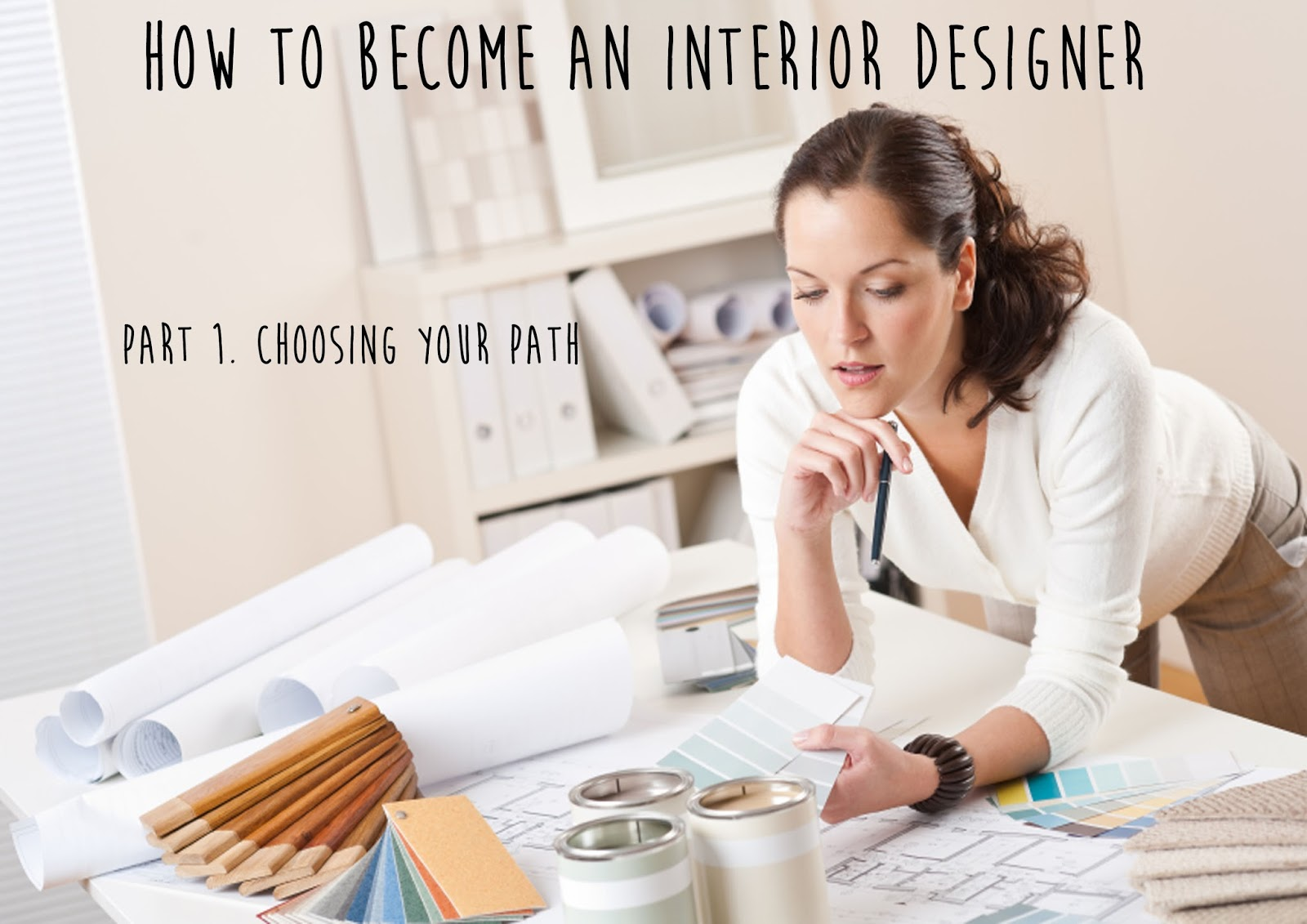 Best How To Become An Interior Designer Part 1 Path Don T This Month