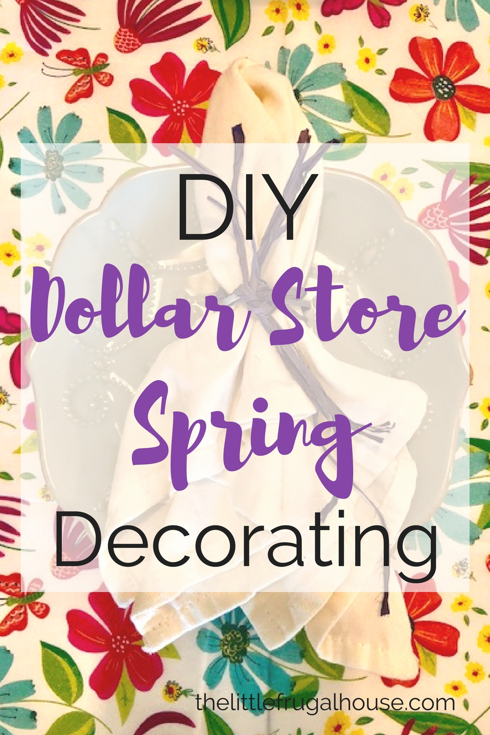 Best Diy Dollar Store Spring Decorating The Little Frugal House This Month
