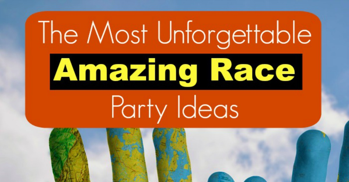 Best The Most Unforgettable Amazing Race Party Ideas My T**N This Month