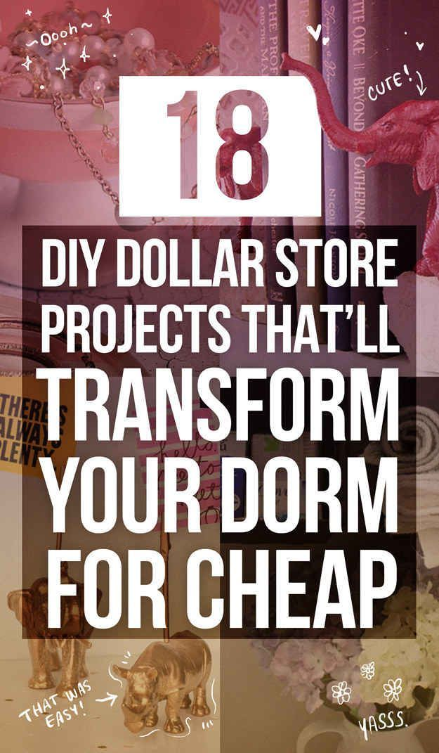 Best 18 Diy Dollar Store Projects That Ll Transform Your Dorm This Month