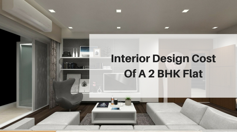 Best Interior Design Cost Of A 2 Bhk Flat — Best Architects This Month