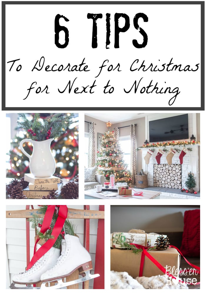 Best 6 Ways To Decorate For Christmas For Next To Nothing This Month