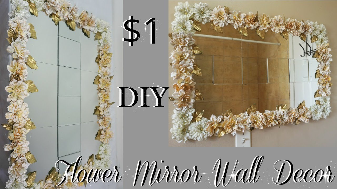 Best Diy Dollar Tree Flower Mirror Wall Decor Diy Home This Month
