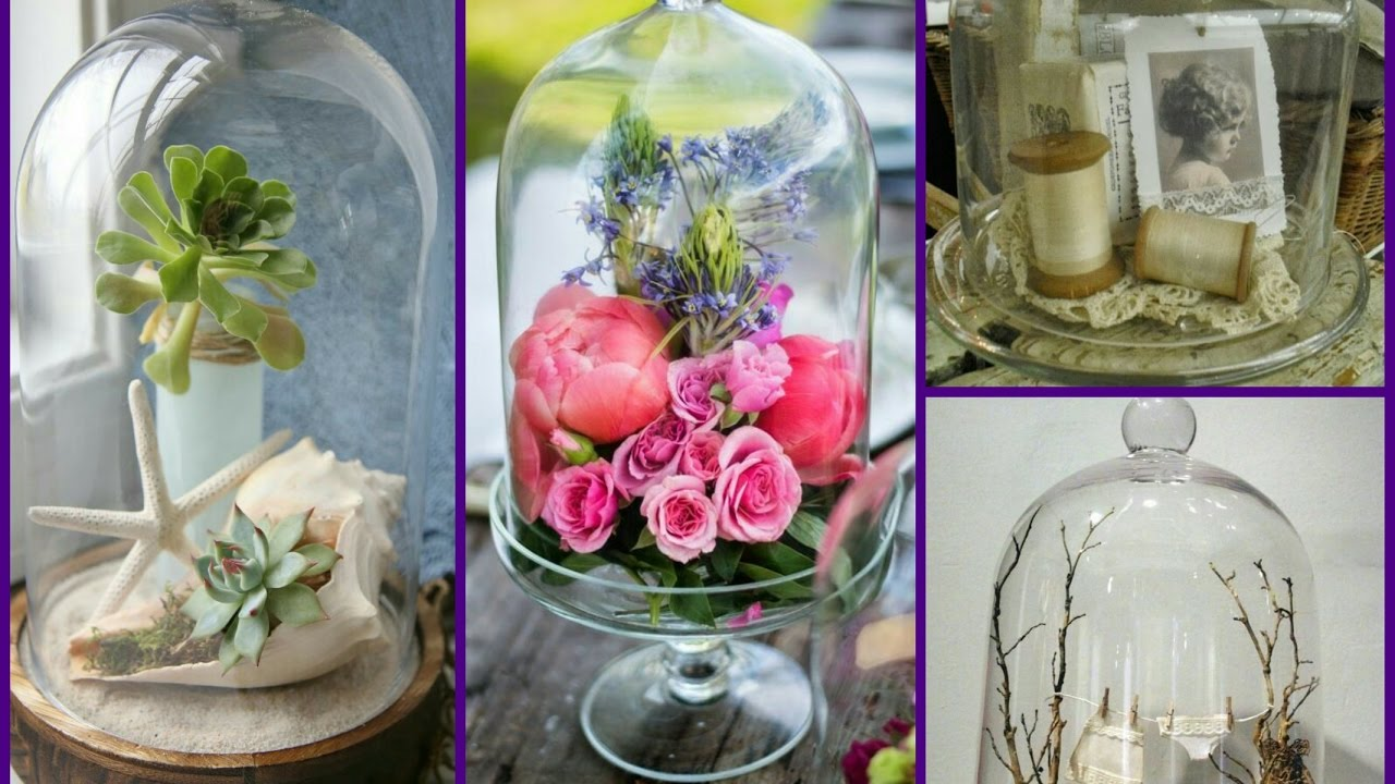 Best Cloche Decorating Ideas Bell Jar Home Decor Ideas Youtube This Month