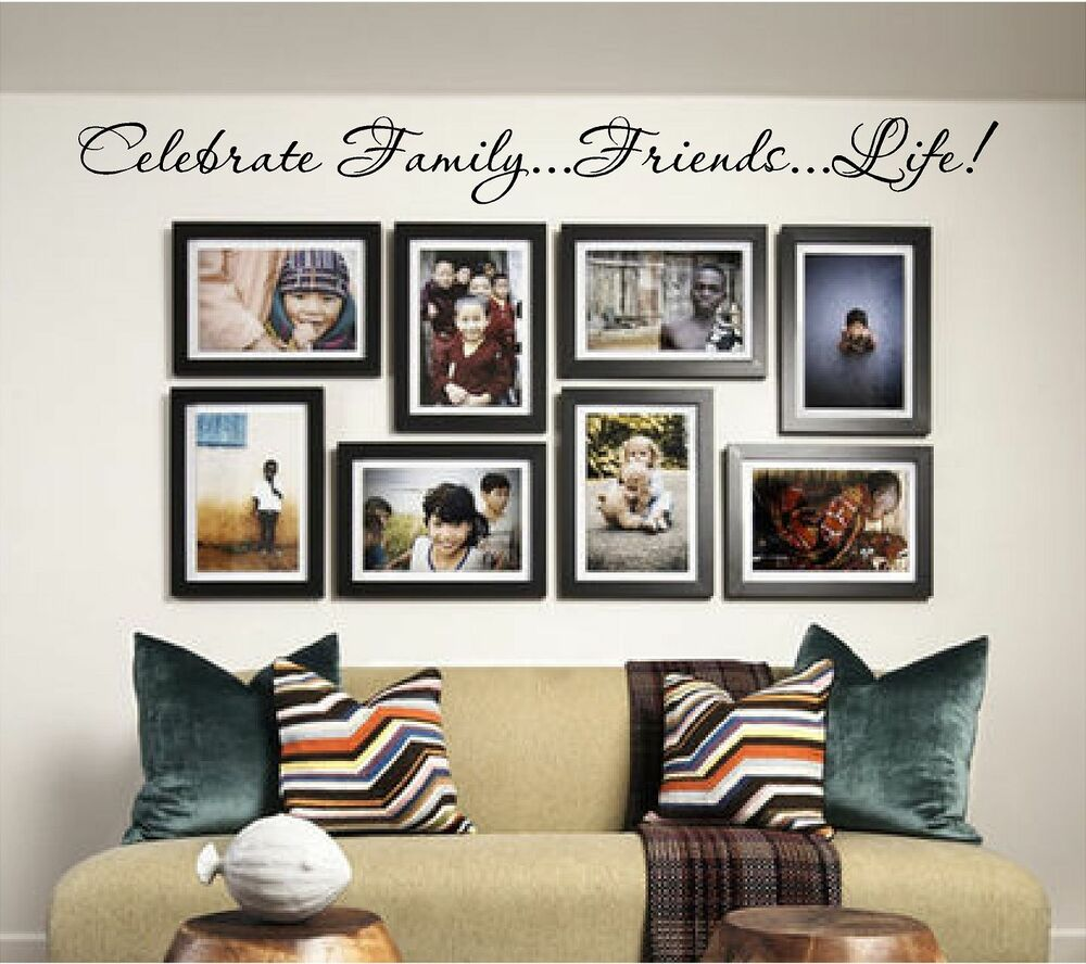 Best New Celebrate Family Friends Life Vinyl Wall Art This Month