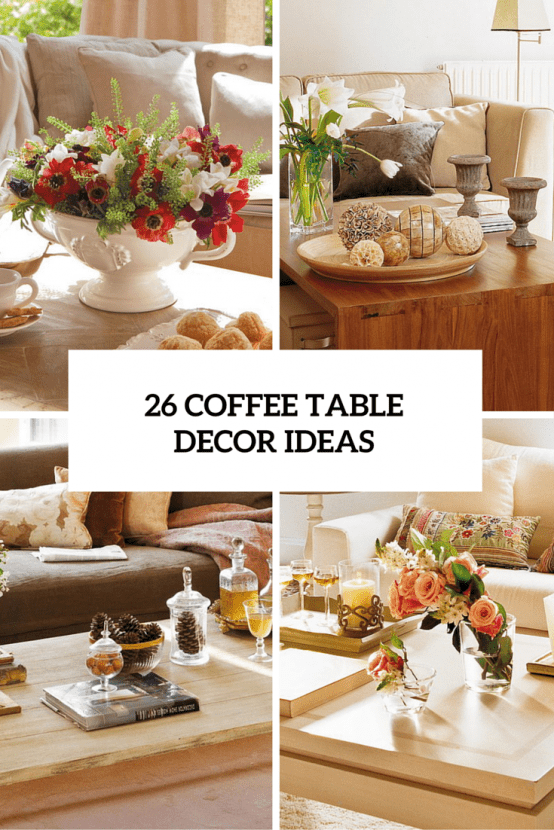 Best 26 Stylish And Practical Coffee Table Decor Ideas Digsdigs This Month