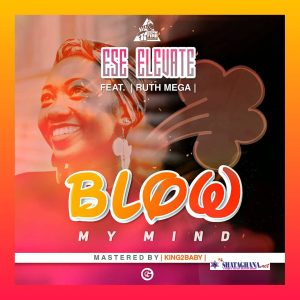 Ese Elevate Ft. Ruth Mega -Blow My Mind