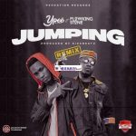 Ypee – Jumping (Remix) Ft. Flowking Stone