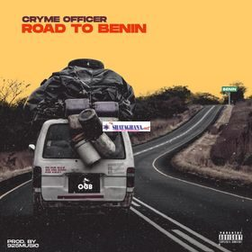 Cryme Officer – Road To Benin (Prod. by 925Music)
