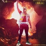 Flowking Stone – Best Rapper Africa (BRA) (Full Album)