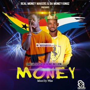 Omega Doose Ft King Billion - Money (Mixed By Wise)