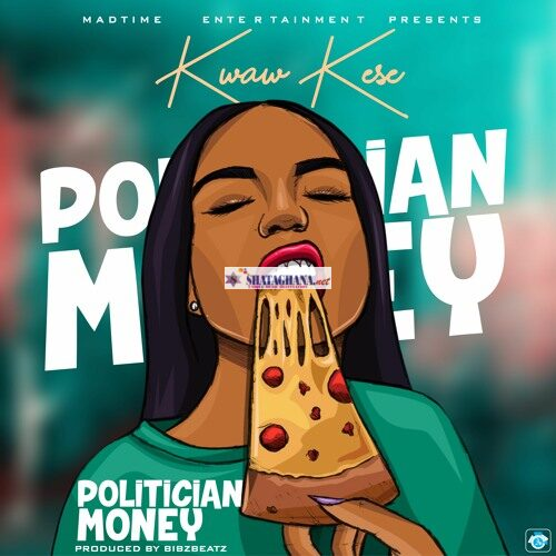 Kwaw Kese – Politician Money (Prod. by BibzBeatz)