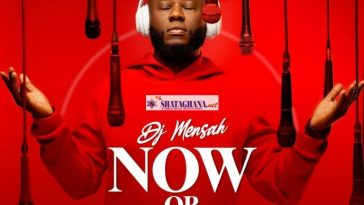 DJ Mensah – Now Or Never (Full EP)