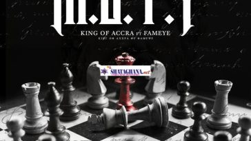 King Of Accra – M.O.T.Y ft. Fameye (Prod. by King Of Accra)