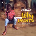 Queen eShun – Why Divorce? (Prod. by MOG)
