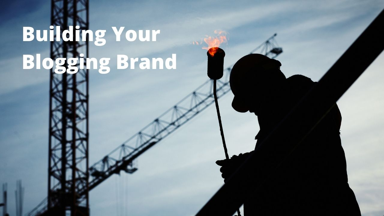 Building Your Blogging Brand