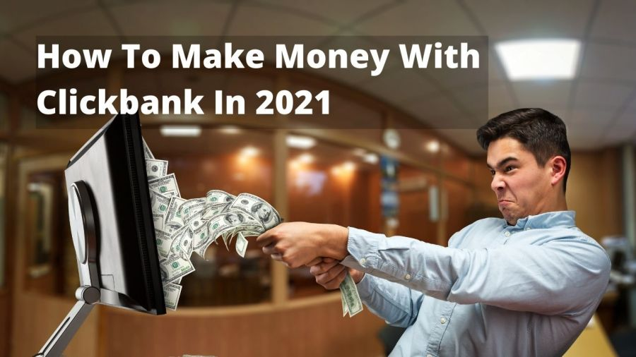 How to make money with clickbank even if you are a beginner