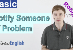 Notify Someone of a Problem in English