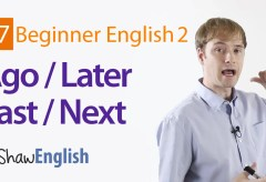 Using Ago / Later + Last / Next in English
